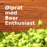 Ølprat med Beer Enthusiast